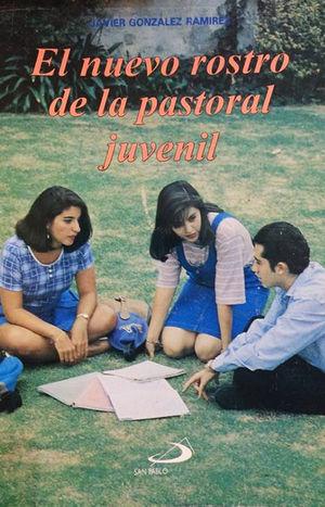 EL NUEVO ROSTRO DE LA PASTORAL JUVENIL