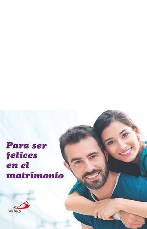 PARA SER FELICES EN EL MATRIMONIO