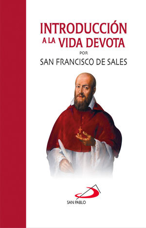 INTRODUCCION A LA VIDA DEVOTA POR SAN FRANCISCO DE SALES