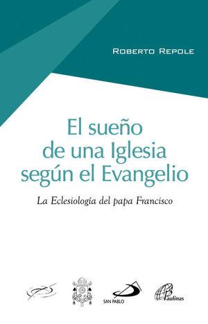 EL SUEÑO DE UNA IGLESIA SEGÚN EL EVANGELIO