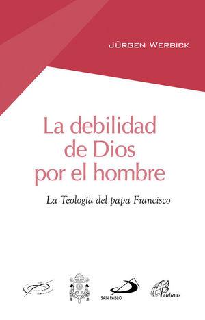 LA DEBILIDAD DE DIOS POR EL HOMBRE