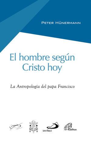 EL HOMBRE SEGÚN CRISTO HOY