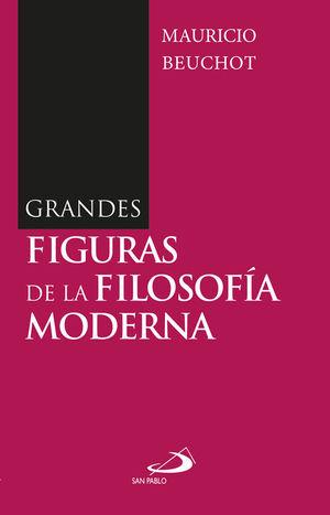 GRANDES FIGURAS DE LA FILOSOFÍA MODERNA