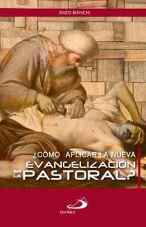¿CÓMO APLICAR LA NUEVA EVANGELIZACIÓN EN LA PASTORAL?