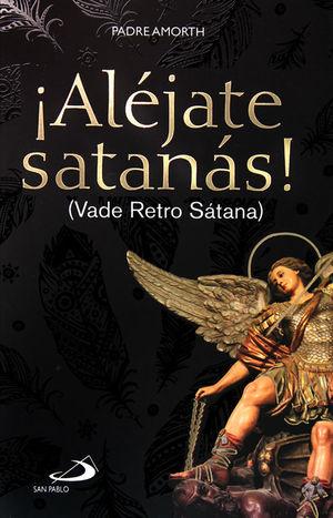 ALÉJATE SATANÁS