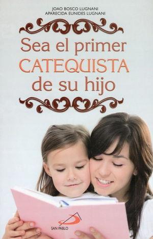 SEA EL PRIMER CATEQUISTA DE SU HIJO