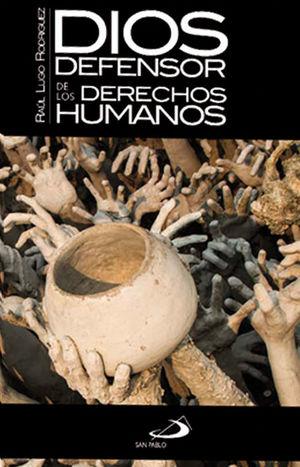 DIOS DEFENSOR DE LOS DERECHOS HUMANOS EN LA BIBLIA