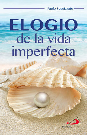ELOGIO DE LA VIDA IMPERFECTA