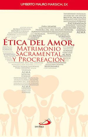 ÉTICA DEL AMOR , MATRIMONIO SACRAMENTAL Y PROCREACIÓN