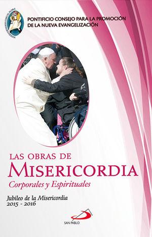 LAS OBRAS DE MISERICORDIA CORPORALES Y ESPIRITUALES