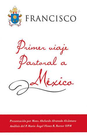 FRANCISCO, PRIMER VIAJE PASTORAL A MÉXICO
