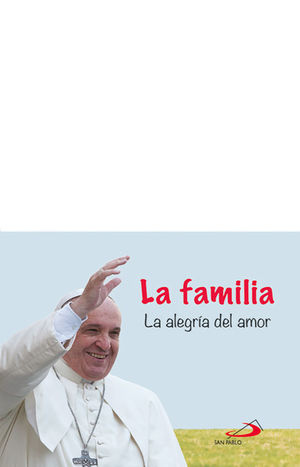 LA FAMILIA LA ALEGRÍA DEL AMOR