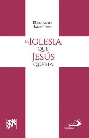 LA IGLESIA QUE JESÚS QUERÍA