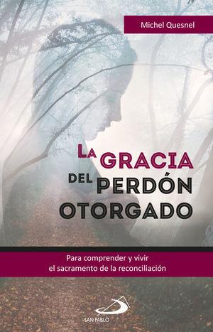 LA GRACIA DEL PERDÓN OTORGADO