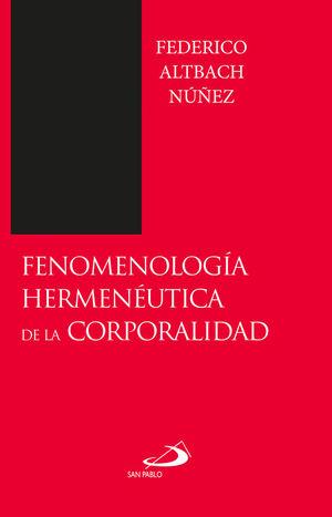 FENOMENOLOGÍA HERMENÉUTICA DE LA CORPORALIDAD