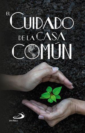 EL CUIDADO DE LA CASA COMÚN
