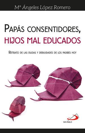 PAPÁS CONSENTIDORES, HIJOS MAL EDUCADOS