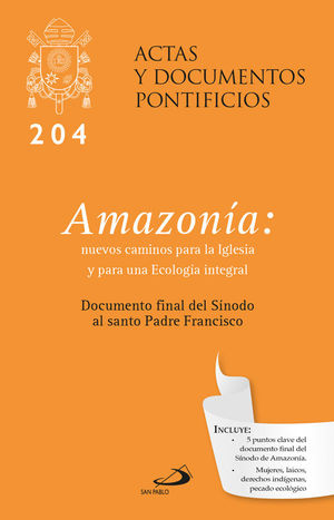 AMAZONÍA (204) DOCUMENTO FINAL DEL SÍNODO AL SANTO PADRE FRANCISCO