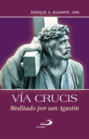 VÍA CRUCIS MEDITADO POR SAN AGUSTÍN