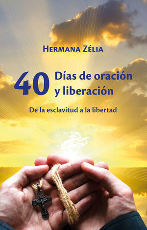 40 DÍAS DE ORACIÓN Y LIBERACIÓN