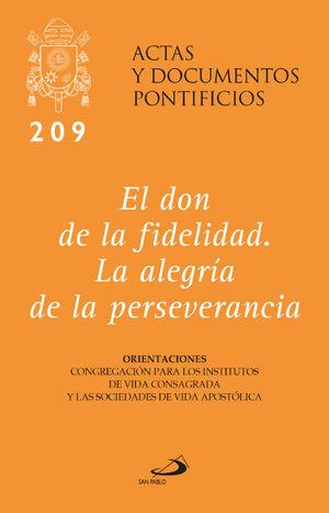 EL DON DE LA FIDELIDAD. LA ALEGRÍA DE LA PERSEVERANCIA (209)