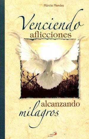 VENCIENDO AFLICCIONES, ALCANZANDO MILAGROS