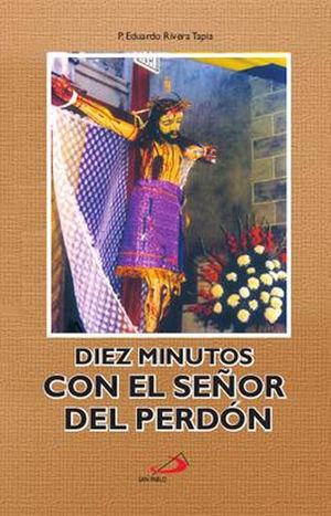 DIEZ MINUTOS CON EL SEÑOR DEL PERDÓN