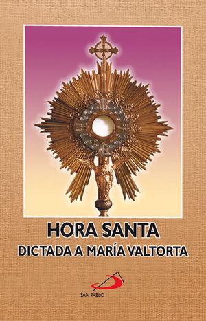 HORA SANTA DICTADA A MARÍA VALTORTA