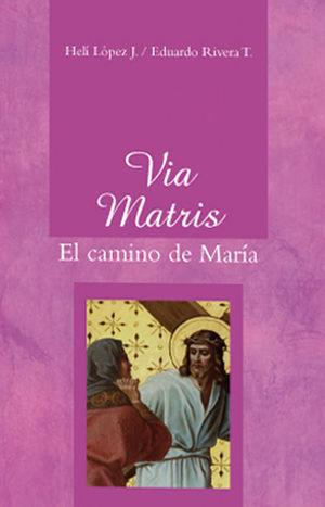 VIA MATRIS, EL CAMINO DE MARÍA