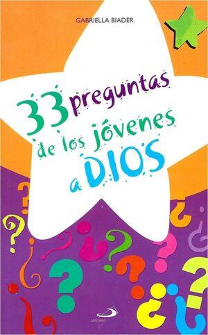 33 PREGUNTAS DE LOS JÓVENES A DIOS