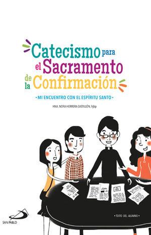 CATECISMO PARA EL SACRAMENTO DE LA CONFIRMACIÓN / ALUMNO