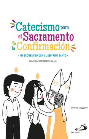 CATECISMO PARA EL SACRAMENTO DE LA CONFIRMACIÓN / MAESTRO