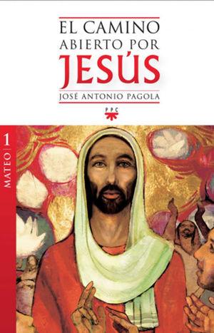 EL CAMINO ABIERTO POR JESÚS, TOMO 1 MATEO