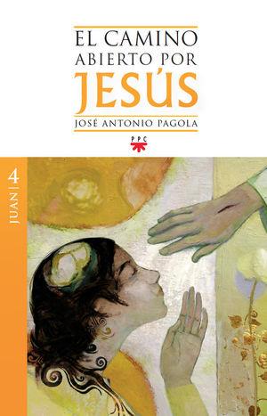 EL CAMINO ABIERTO POR JESÚS, TOMO 4 JUAN