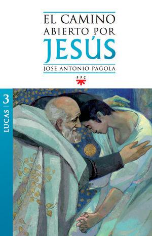 EL CAMINO ABIERTO POR JESÚS, TOMO 3 LUCAS