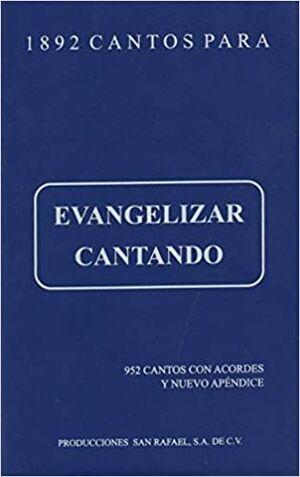 1892 CANTOS PARA EVANGELIZAR CANTANDO