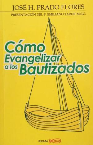 CÓMO EVANGELIZAR A LOS BAUTIZADOS