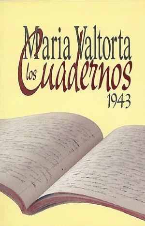 LOS CUADERNOS 1943  MARÍA VALTORTA