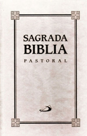 SAGRADA BIBLIA PASTORAL / BLANCA, SIN MOTIVO