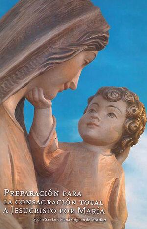 PREPARACIÓN PARA LA CONSAGRACIÓN TOTAL A JESUCRISTO POR MARÍA