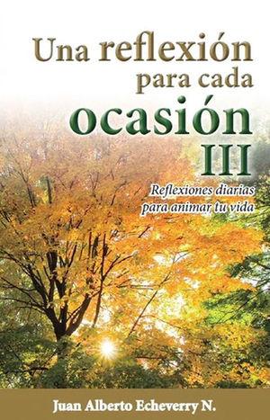UNA REFLEXION PARA CADA OCASIÓN III