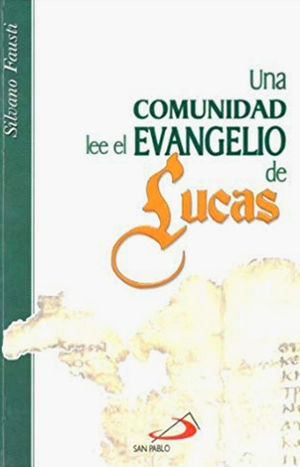UNA COMUNIDAD LEE EL EVANGELIO DE LUCAS
