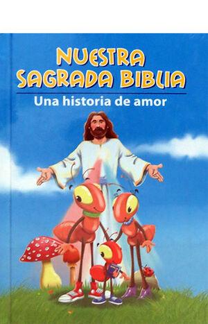 NUESTRA SAGRADA BIBLIA. UNA HISTORIA DE AMOR