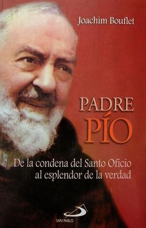 PADRE PÍO, DE LA CONDENA DEL SANTO OFICIO AL ESPLENDOR DE LA VERDAD