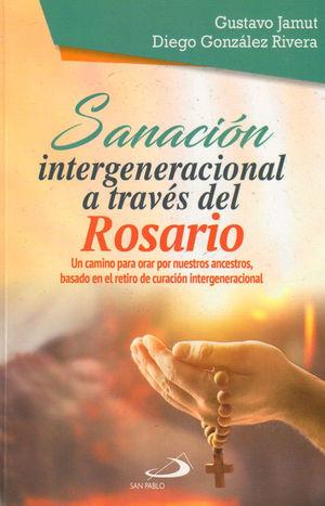 SANACIÓN INTERGENERACIONAL A TRAVÉS DEL ROSARIO