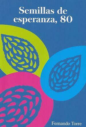SEMILLAS DE ESPERANZA, 80