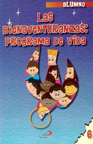 CATECISMO NO. 6 LAS BIENAVENTURANZAS PROGRAMA DE VIDA (ALUMNO)