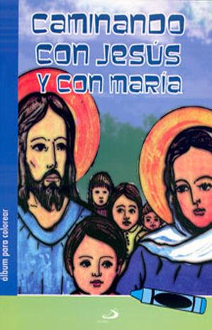 CAMINANDO CON JESÚS Y CON MARÍA