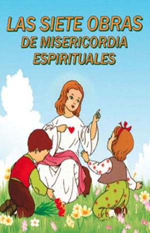 LAS SIETE OBRAS DE MISERICORDÍA ESPIRITUALES