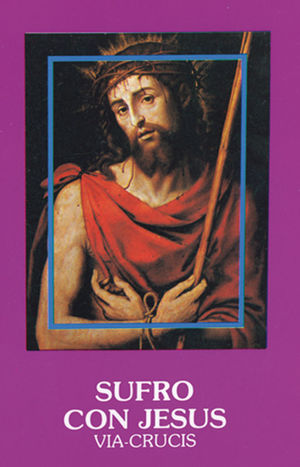 SUFRO CON JESUS. VIA-CRUCIS